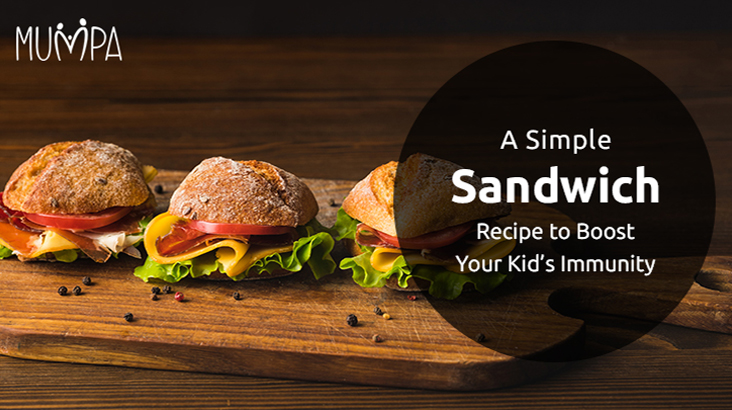 Sandwich Recipe to Boost Your Kid's Immunity